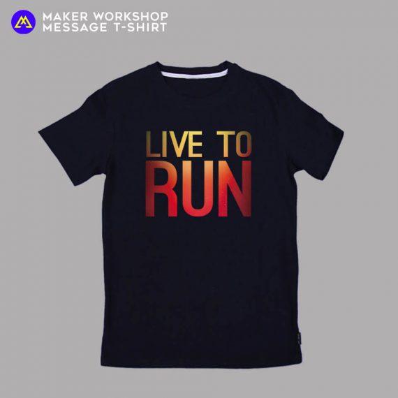LIVE TO RUN Message T-Shirt