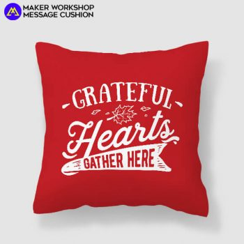Grateful Heart Gather Here Cushion