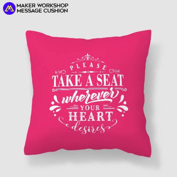 Take A Seat Message Cushion