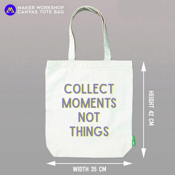 Collect Moments Not Things Canvas Bag